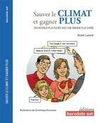 Couverture du livre « Sauver le climat et gagner plus ; des revenus plus élevés avec une énergie plus chère » de Dominique Rousseau et Andre Larane aux éditions Herodote.net