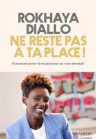 Couverture du livre « Ne reste pas a ta place - comment s'accomplir en ne faisant rien de ce qui etait prevu » de Rokhaya Diallo aux éditions Marabout