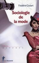 Couverture du livre « Sociologie de la mode » de Frederic Godart aux éditions La Decouverte