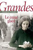 Couverture du livre « Le coeur glacé » de Grandes-A aux éditions Lattes