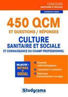 Couverture du livre « 450 QCM et questions/réponses ; culture sanitaire et sociale ; et connaissance du champ professionnel » de Katarzyna Fossati aux éditions Studyrama