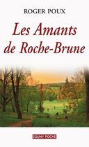 Couverture du livre « Les amants de Roche-Brune » de Roger Poux aux éditions Lucien Souny