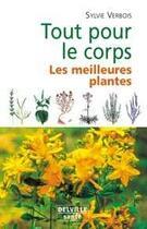 Couverture du livre « Tout pour le corps ; les meilleures plantes » de Sylvie Verbois aux éditions Delville