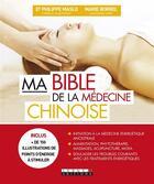 Couverture du livre « Ma bible de la médecine chinoise » de Marie Borrel et Philippe Maslo aux éditions Leduc.s