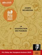 Couverture du livre « La soustraction des possibles - livre audio 2 cd mp3 » de Joseph Incardona aux éditions Audiolib