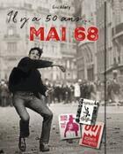 Couverture du livre « Il y a 50 ans : mai 68 ! » de Eric Alary aux éditions Larousse