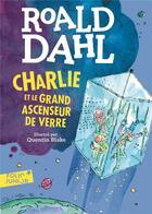 Couverture du livre « Charlie et le grand ascenseur de verre » de Quentin Blake et Roald Dahl aux éditions Gallimard-jeunesse