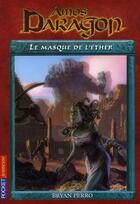 Couverture du livre « Amos Daragon t.11 ; le masque de l'éther » de Bryan Perro aux éditions Pocket Jeunesse