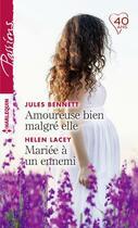 Couverture du livre « Amoureuse bien malgré elle ; mariée à un ennemi » de Helen Lacey et Jules Bennett aux éditions Harlequin
