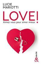 Couverture du livre « Love ! aimez-vous pour aimer mieux » de Mariotti Lucie aux éditions Harlequin