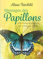 Couverture du livre « Messages des papillons : affirmations positives des créatures ailées » de Alana Fairchild et Jimmy Manton aux éditions Vega