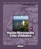 Couverture du livre « Haute Normandie, côte d'Albatre » de Lepine-C aux éditions Glenat