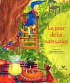 Couverture du livre « Le Jour De Ta Naissance » de Emma Kelly et Feodora Stancioff et Marie-Helene Place et Caroline Fontaine-Riquier aux éditions Hatier