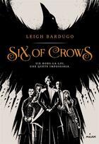 Couverture du livre « Six of crows T.1 ; six hors-la-loi, une quête impossible » de Leigh Bardugo aux éditions Milan