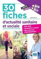 Couverture du livre « 30 fiches d'actualité sanitaire et sociale pour le concours infirmier » de Gaella Bardoux aux éditions Lamarre