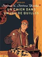 Couverture du livre « Jérôme K. Jérôme Bloche T.19 ; un chien dans un jeu de quilles » de Alain Dodier aux éditions Dupuis