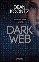 Couverture du livre « Dark web ; personne n'est à l'abri... » de Dean Koontz aux éditions Archipel