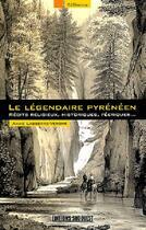 Couverture du livre « Le légendaire pyrénéen ; récits religieux, historiques, féeriques... » de Anne Lasserre-Vergne aux éditions Sud Ouest Editions