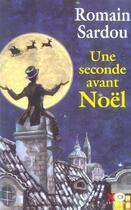 Couverture du livre « Une seconde avant noel conte » de Romain Sardou aux éditions Xo