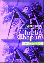 Couverture du livre « Charlie Chaplin » de Andre Bazin aux éditions Cahiers Du Cinema