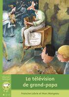 Couverture du livre « La television de grand-papa » de Francine Labrie aux éditions Bayard Canada