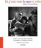 Couverture du livre « Et j'irai voir la mer à velo » de Yvon Le Men et Marie-France Brune et Sabrina Rouille et Stephane Maillard aux éditions Diabase
