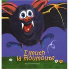 Couverture du livre « Elmuth la moumoute » de Eugene Santangelo aux éditions Petites Vagues