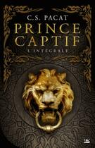 Couverture du livre « Prince captif ; l'intégrale » de C. S. Pacat aux éditions Bragelonne