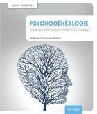 Couverture du livre « Psychogénéalogie » de Nathalie Chasseriau aux éditions Hachette Pratique