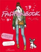 Couverture du livre « Le fashionbook des filles » de Alix De Moussac et Maud Gabrielson aux éditions Fleurus
