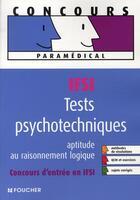 Couverture du livre « Tests psychotechniques et aptitude au raisonnement logique ; entrée en IFSI » de Michele Eckenschwiller aux éditions Foucher
