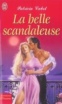 Couverture du livre « La Belle Scandaleuse » de Patricia Cabot aux éditions J'ai Lu