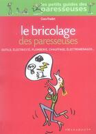 Couverture du livre « Le bricolage des paresseuses » de Colette Olivier-Chantrel aux éditions Marabout