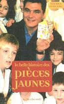 Couverture du livre « La belle histoire des pieces jaunes » de Michel Leblanc aux éditions Cherche Midi