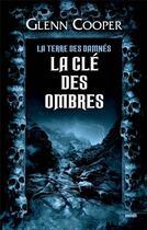 Couverture du livre « La terre des damnés T.3 ; la clé des ombres » de Glenn Cooper aux éditions Cherche Midi