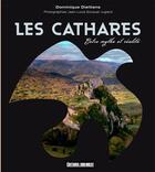 Couverture du livre « Les Cathares, entre mythe et réalité » de Dominique Dieltiens et Jean-Louis Soquet Juglard aux éditions Sud Ouest Editions