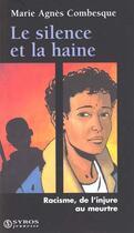 Couverture du livre « Le Silence Et La Haine » de Marie-Agnes Combesque aux éditions Syros
