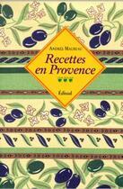 Couverture du livre « Recettes en Provence » de Andree Maureau aux éditions Edisud