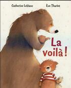 Couverture du livre « La voilà ! » de Eve Tharlet et Catherine Leblanc aux éditions Mijade