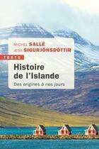 Couverture du livre « Histoire de l'Islande ; des origines à nos jours » de Michel Salle et ÆSa Sigurjonsdottir aux éditions Tallandier