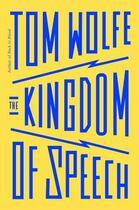 Couverture du livre « THE KINGDOM OF SPEECH » de Tom Wolfe aux éditions Little Brown Usa