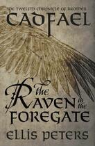 Couverture du livre « The Raven In The Foregate » de Ellis Peters aux éditions Head Of Zeus