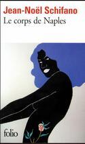 Couverture du livre « Le corps de Naples » de Jean-Noel Schifano aux éditions Gallimard