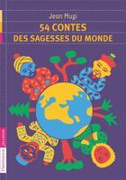 Couverture du livre « 54 contes des sagesses du monde » de Jean Muzi aux éditions Pere Castor