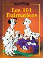 Couverture du livre « Les 101 Dalmatiens, Disney Classique » de Disney-W aux éditions Disney Hachette