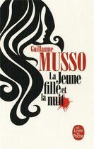 Couverture du livre « La jeune fille et la nuit » de Guillaume Musso aux éditions Lgf