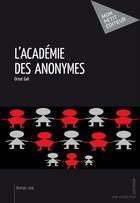 Couverture du livre « L'académie des anonymes » de Gali Ornat aux éditions Publibook