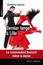 Couverture du livre « Dernier tango à Lille » de Blandine Lejeune aux éditions Ravet-anceau
