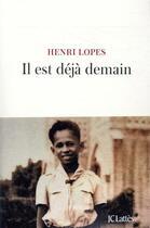 Couverture du livre « Il est déjà demain » de Henri Lopes aux éditions Lattes