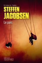 Couverture du livre « Le parc » de Steffen Jacobsen aux éditions Telemaque